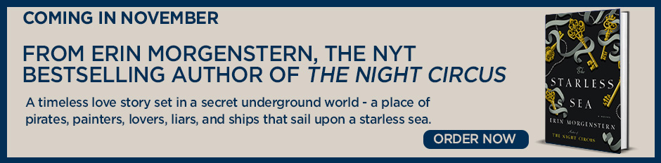 "Pre-Order ""The Starless Sea"" by the author of ""The Night Circus"", Erin Morgenstern"