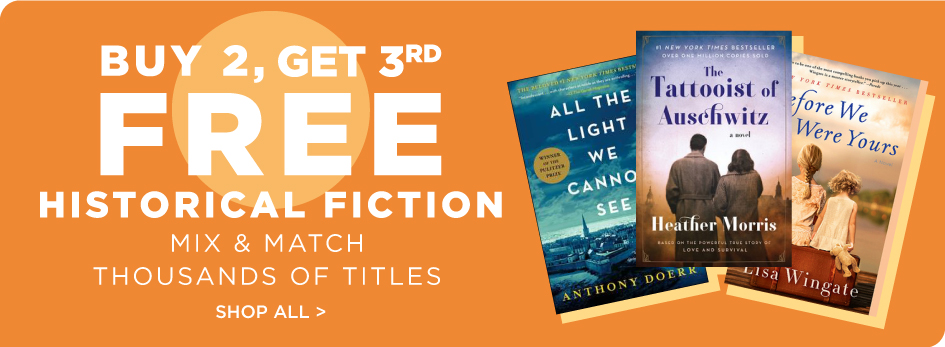 Shop All Historical Fiction Buy 2, Get 3rd Free!