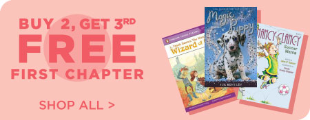 Shop All First Chapter Books, Now Buy 2, Get 3rd Free!