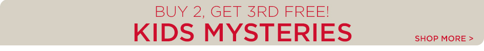 Buy 2, Get 3rd Free - Kids Mysteries. Shop More Sales!