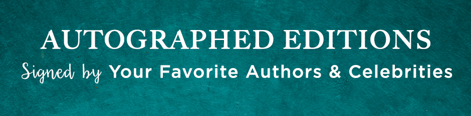 Autographed Editions Signed by Your Favorite Authors & Celebrities