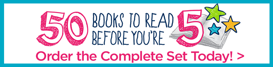 "Buy the Complete ""50 Books to Read Before You're 5"" Set"