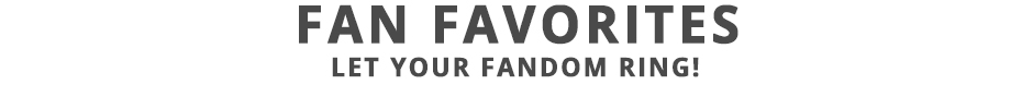 Fan Favorites - Let Your Fandom Ring!