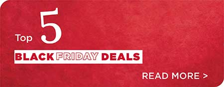 Our Top 5 Black Friday Deals!