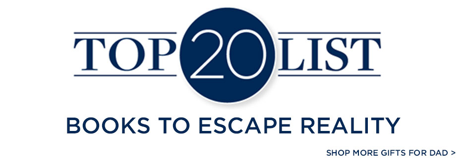 Top 20 Books to Escape Reality - Shop More Gifts for Dad!