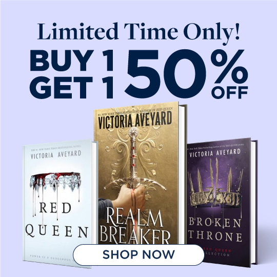 Buy 1, Get 1 50% off Featured Author Victoria Aveyard! Shop Now!