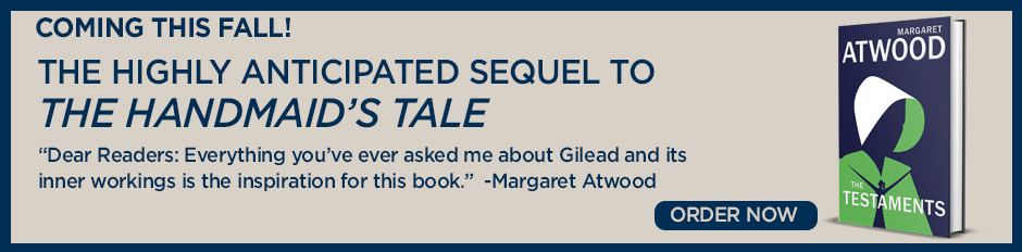 "Pre-Order ""The Testements"", the sequel to ""The Handmaid's Tale"" by Margaret Atwood Now!"