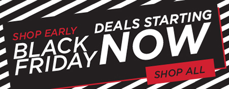 Shop Our Early Black Friday Deals Starting NOw!