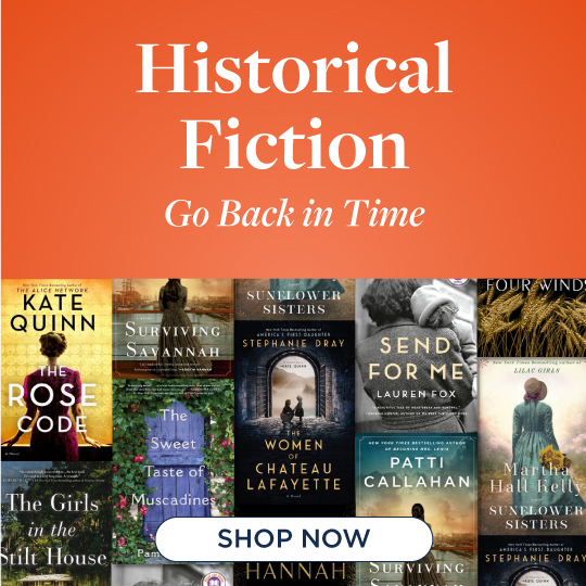Historical Fiction - Go Back in Time - Shop Now