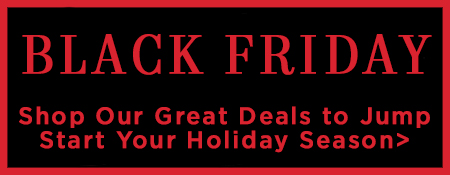 Shop Our Black Friday Deals!