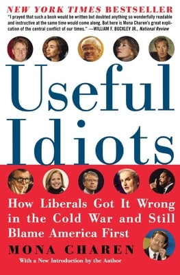 Useful Idiots - Mona Charen - Paperback at Booksamillion