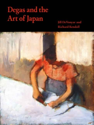 Degas and the Art of Japan - Jill Devonyar - Paperback