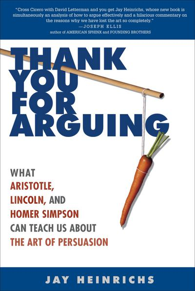 Thank You for Arguing - Jay Heinrichs - Paperback at Booksamillion