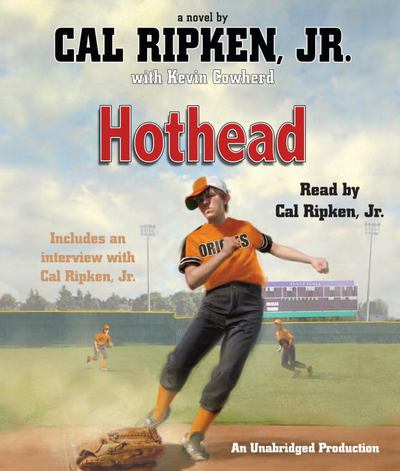 Hothead - Cal Jr Ripken - Audio Compact Disc - Unabridged at Booksamillion