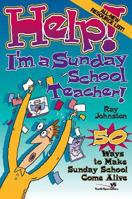 Help! I'm a Sunday School Teacher - Ray Johnston - Paperback