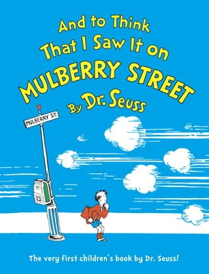 Mulberry Street Seuss. by Dr Seuss
