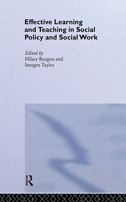 Effective Learning and Teaching in Social Policy and Social Work Hilary Burgess, Imogen Taylor