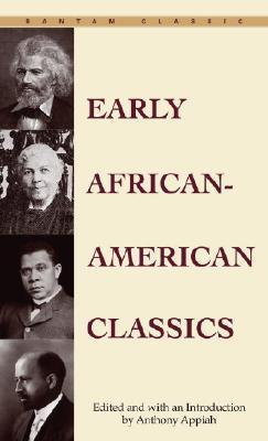 Early African-American Classics - Kwame Anthony Appiah - Mass Market Paperback at Booksamillion