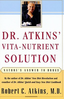 Dr. Atkins' Vita-Nutrient Solution - Robert C. Atkins, M.D. - Paperback at Booksamillion