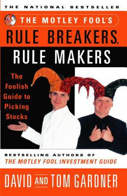 The Motley Fool's Rule Breakers, Rule Makers - David Gardner - Paperback at Booksamillion