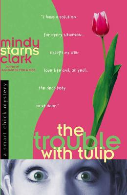 The Trouble with Tulip - Mindy Starns Clark - Paperback at Booksamillion
