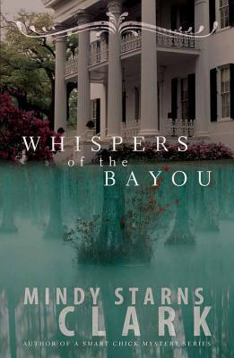 Whispers of the Bayou - Mindy Starns Clark - Paperback at Booksamillion
