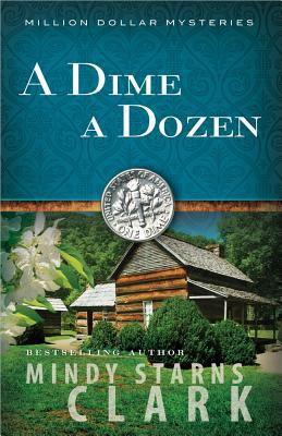 A Dime a Dozen - Mindy Starns Clark - Paperback at Booksamillion