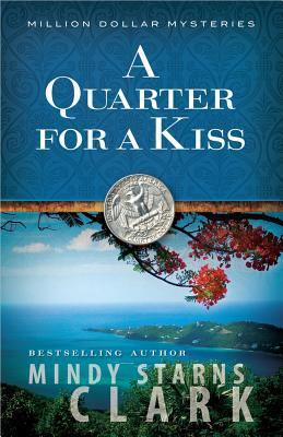 A Quarter for a Kiss - Mindy Starns Clark - Paperback at Booksamillion