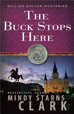The Buck Stops Here - Mindy Starns Clark - Paperback at Booksamillion