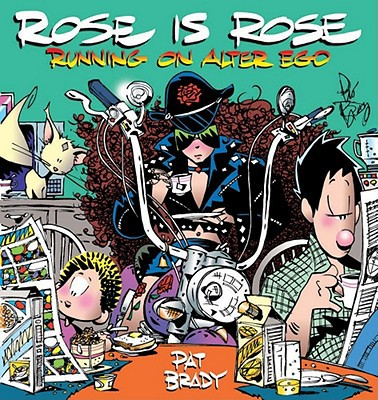 Rose Is Rose Running on Alter Ego - Pat Brady - Paperback at Booksamillion