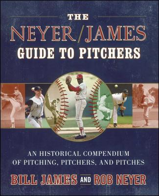 The Neyer/James Guide to Pitchers - Bill James - Paperback at Booksamillion