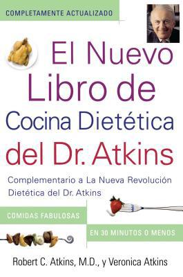 El  Nuevo Libro de Cocina Dietetica del Dr. Atkins (Dr. Atkins' Quick & Easy New - Robert C. Atkins, M.D. - Paperback - Spanish at Booksamillion