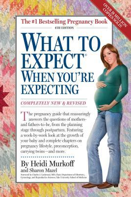 What to Expect When You're Expecting - Heidi Eisenberg Murkoff - Paperback - Revised Ed.