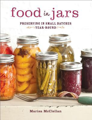 Food in Jars - Marisa Mcclellan - Hardcover
