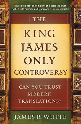 The King James Only Controversy - James R. White - Paperback - Revised Ed. at Booksamillion
