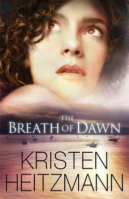 The Breath of Dawn - Kristen Heitzmann - Paperback at Booksamillion