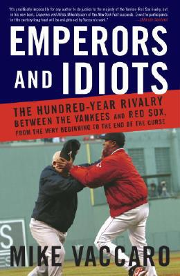 Emperors and Idiots - Mike Vaccaro - Paperback at Booksamillion