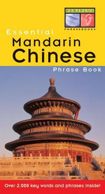Essential Mandarin Chinese Phrase Book Essential Mandarin Chinese Phrase Book