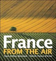 France from the Air - Yann Arthus-Bertrand - Hardcover at Booksamillion