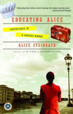 Educating Alice - Alice Steinbach - Paperback at Booksamillion
