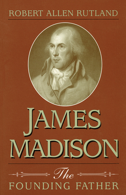 James Madison James Madison James Madison - Robert Allen Rutland - Paperback at Booksamillion