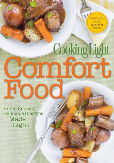 Cooking Light Comfort Food - Cooking Light Magazine - Paperback at Booksamillion