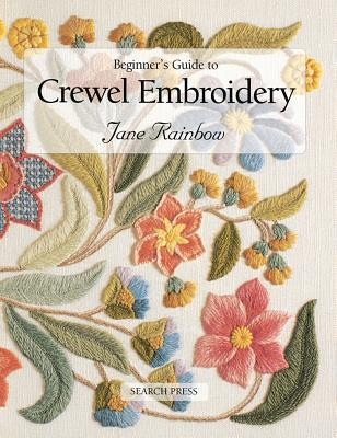 Beginner's Guide to Crewel Embroidery - Jane Rainbow - Paperback