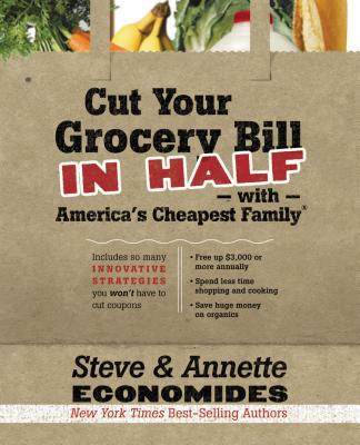 Cut Your Grocery Bill in Half with America's Cheapest Family - Steve Economides - Paperback