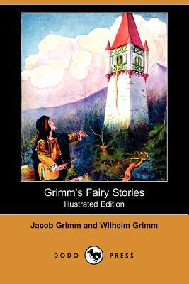 Grimm's Fairy Stories (Illustrated Edition) (Dodo Press) - Wilhelm Grimm - Paperback