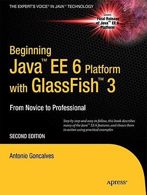 Beginning Java Ee 6 with Glassfish 3 - Antonio Goncalves - Paperback at Booksamillion