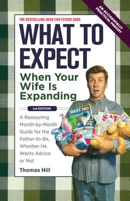 What to Expect When Your Wife Is Expanding - Thomas Hill - Paperback