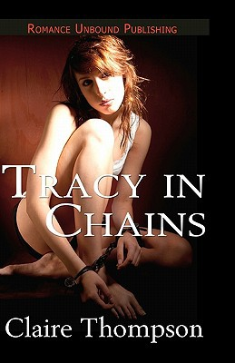 Tracy in Chains - Claire Thompson - Paperback