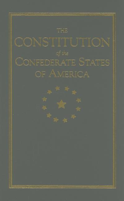The Constitution of the Confederate States of America - Applewood Books - Hardcover at Booksamillion