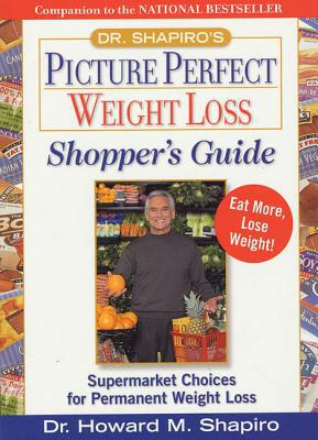 Dr. Shapiro's Picture Perfect Weight Los - Howard M. Shapiro - Paperback at Booksamillion